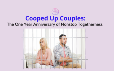 Cooped Up Couples: The One Year Anniversary of Nonstop Togetherness
