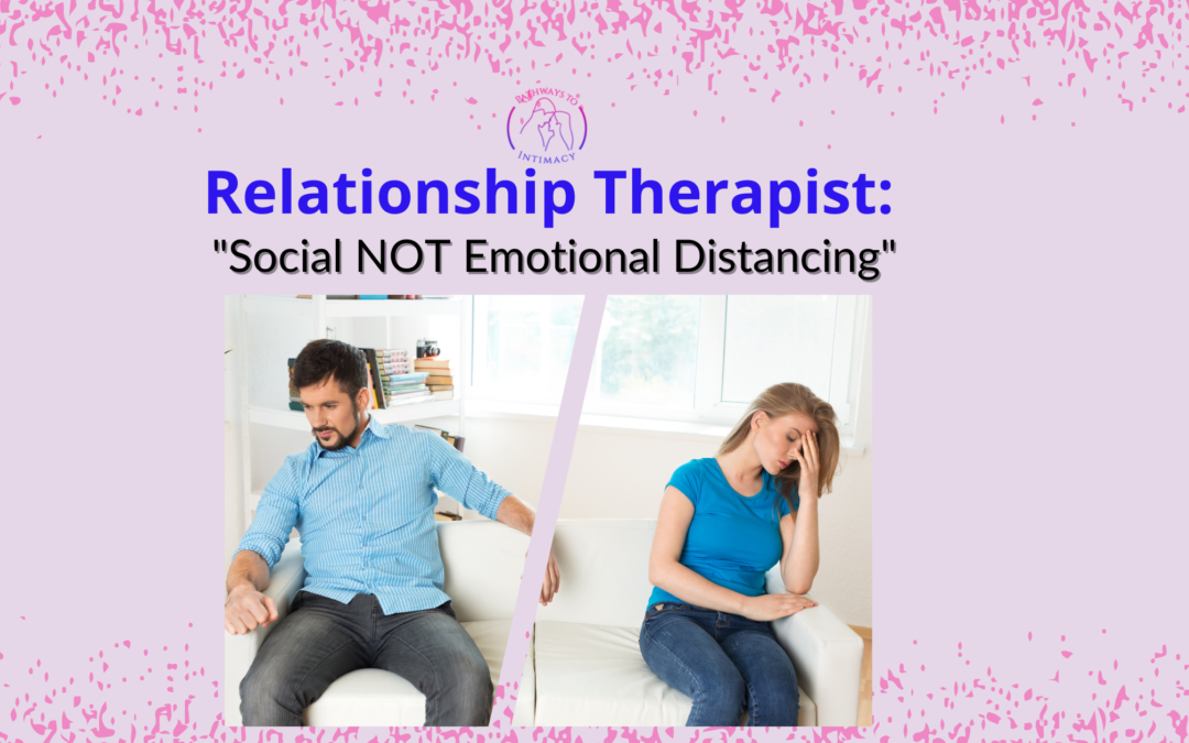 Relationship Therapist: Social NOT Emotional Distancing