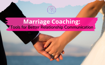 Marriage Coaching: Tools for Better Relationship Communication