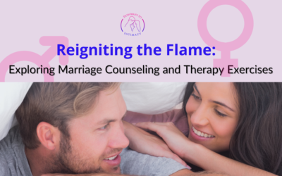 Reigniting the Flame: Exploring Marriage Counseling and Therapy Exercises