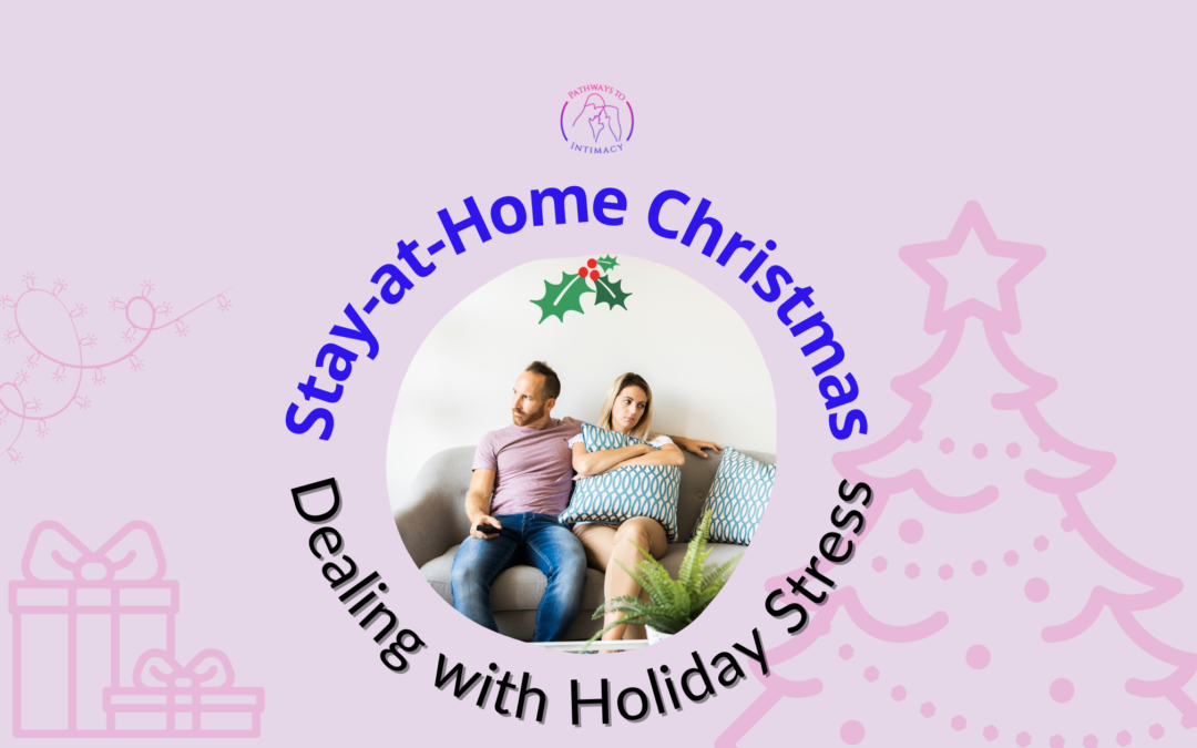 Stay-at-Home Christmas: Dealing with Holiday Stress